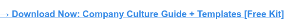 → Download Now: Company Culture Guide + Templates [Free Kit]