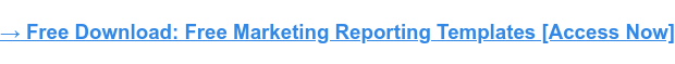 Download Now: Free Marketing Reporting Templates