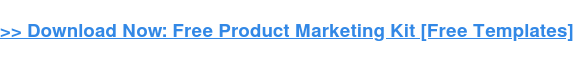 → Download Now: Free Product Marketing Kit [Free Templates]