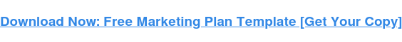 Download Now: Free Marketing Plan Template