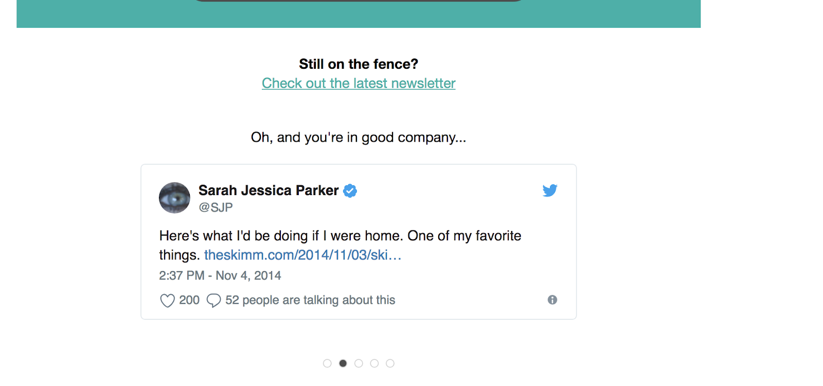"""theSkimm's next step that says """"still on the fence? checkout the latest newsletter. oh, and you're in good company..."""" along with a retweet from sarah jessica parker confirming that she reads theskimm"""