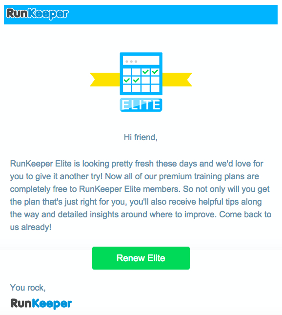 """runkeeper elite email that reads """"hi friend, runkeeper elite is looking pretty fresh these days and we'd love for you to give it another try"""" with details on what has changed and a call to action to """"renew elite"""""""