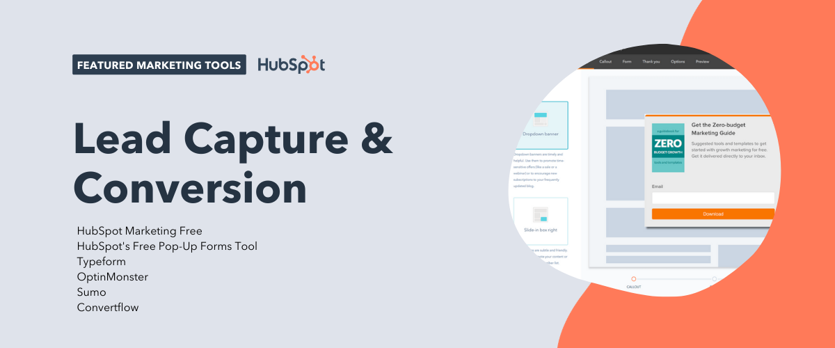 lead capture and conversion tools, including hubspot marketing free, hubspot's free pop-up forms tool, typeform, optinmonster, sumo, convertflow